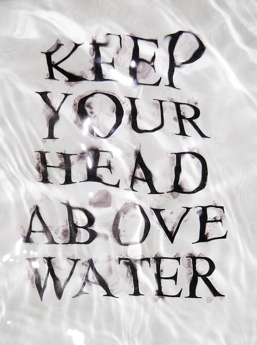 motivation-quote-head-above-water